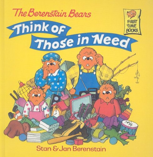 9780756903947: The Berenstain Bears Think of Those in Need (Berenstain Bears First Time Books)