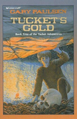 9780756904449: Tucket's Gold (Tucket Adventures (Pb))
