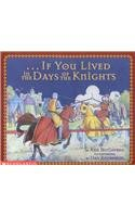 9780756904999: If You Lived in the Days of the Knights (If You Lived...(Scholastic))