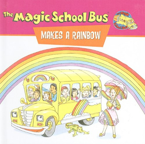 9780756905101: The Magic School Bus Makes a Rainbow: A Book about Color (Magic School Bus (Pb))