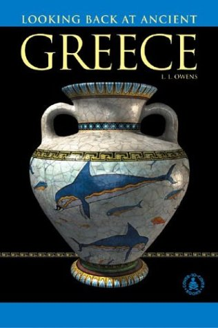 Looking Back at Ancient Greece (Cover-to-Cover Chapter Books: Ancient Civilizations): Owens, L L