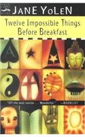 9780756906115: Twelve Impossible Things Before Breakfast