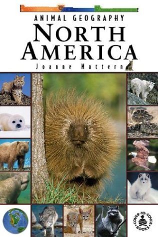 9780756906214: Animal Geography: North America (Cover-To-Cover Informational Books: Natural World)