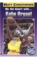 9780756908027: On the Court With...Kobe Bryant (Matt Christopher Sports Bio Bookshelf)