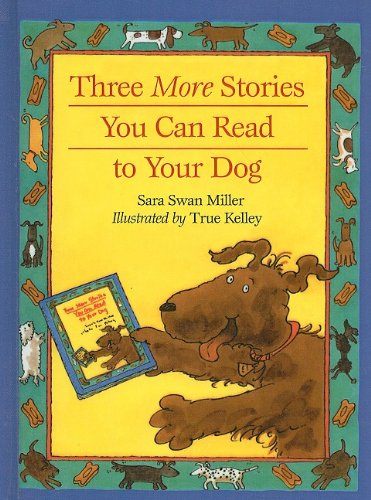 9780756908133: Three More Stories You Can Read to Your Dog