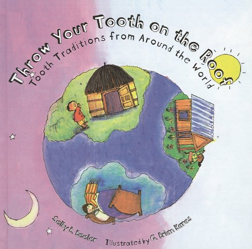 9780756908140: Throw Your Tooth on the Roof: Tooth Traditions from Around the World