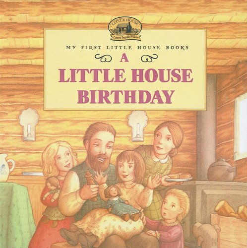 9780756908744: A Little House Birthday (My First Little House Books (Prebound))