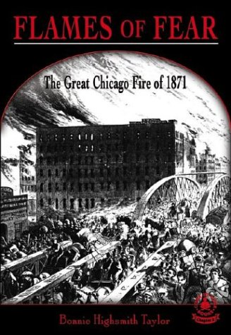 Flames of Fear: The Great Chicago Fire of 1871 (Cover-To-Cover Chapter Books): Taylor, Bonnie ...