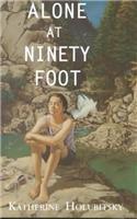 9780756909963: Alone at Ninety Foot
