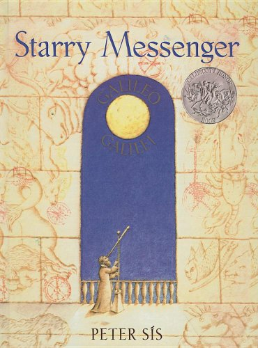 9780756910945: Starry Messenger: A Book Depicting the Life of a Famous Scientist, Mathematician, Astronomer, Philosopher, Physicist, Galileo Galilei