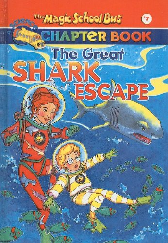 9780756911232: The Great Shark Escape (The Magic School Bus Chapter Book, No. 7)