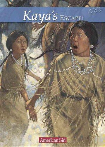 9780756911577: Kaya's Escape!: A Survival Story (American Girls Collection: Kaya 1764)