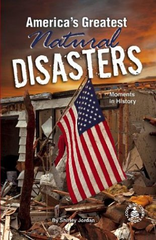9780756911843: America's Greatest Natural Disasters: Moments in History (Cover-To-Cover Books)