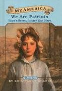 9780756912000: We Are Patriots: Hope's Revolutionary War Diary (My America (Pb))