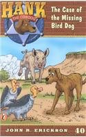 9780756912093: The Case of the Missing Bird Dog (Hank the Cowdog (Pb))