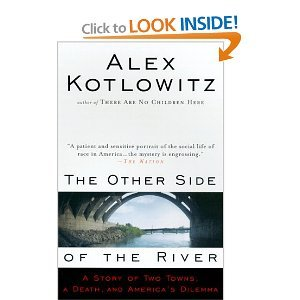 9780756912253: The Other Side of the River: A Story Oftwo Towns, a Death, and America's Dilemm