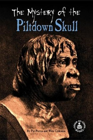 Mystery of the Piltdown Skull (Cover-To-Cover Books): Perrin, Pat, Coleman, Wim