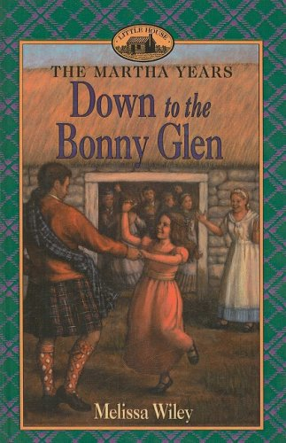 9780756912673: Down to the Bonny Glen (Little House the Martha Years (Prebound))
