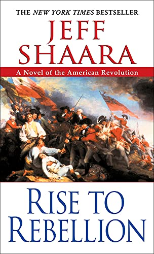 Rise To Rebellion A Novel Of The American Revolution Hardback By
