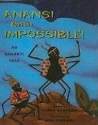 9780756913151: Anansi Does the Impossible: An Ashanti Tale