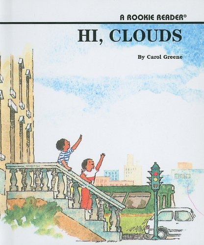 Hi, Clouds (Rookie Readers: Level B (Pb)) (0756913241) by Carol Greene