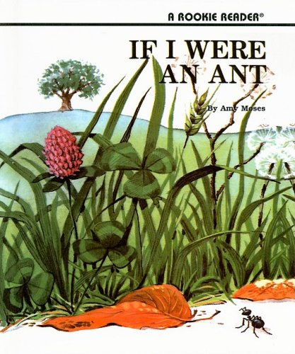 If I Were an Ant (Rookie Readers: Level C (Pb)): Amy Moses