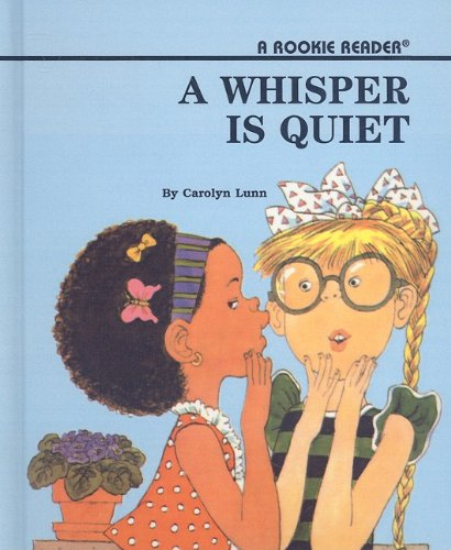 9780756913441: A Whisper Is Quiet (Rookie Readers: Level B (Pb))