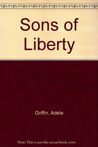 9780756913502: Sons of Liberty