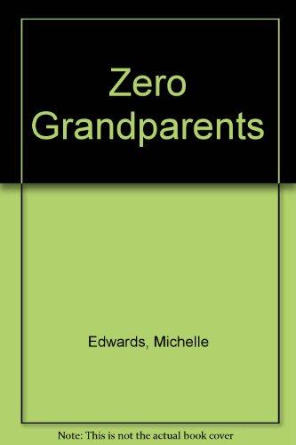 Zero Grandparents: Michelle Edwards