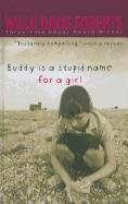 9780756913823: Buddy Is a Stupid Name for a Girl
