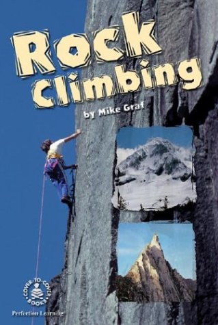 Rock Climbing (Thrills and Adventures): Mike Graf