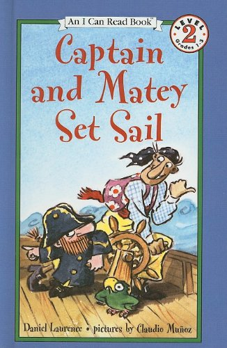 9780756914028: Captain and Matey Set Sail (I Can Read Books: Level 2)