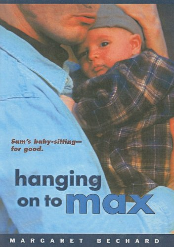 9780756914790: Hanging on to Max