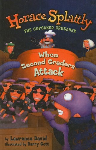 9780756915421: When Second Graders Attack (Horace Splattly: The Cupcaked Crusader (Prebound))