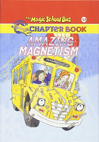 9780756915766: Amazing Magnetism (Magic School Bus Science Chapter Books (Pb))