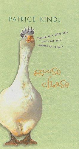 Goose Chase (Prebound): Patrice Kindl
