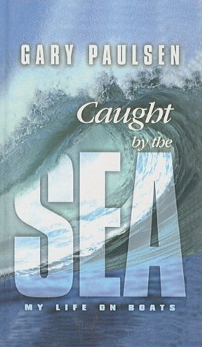 9780756916350: Caught by the Sea: My Life on Boats