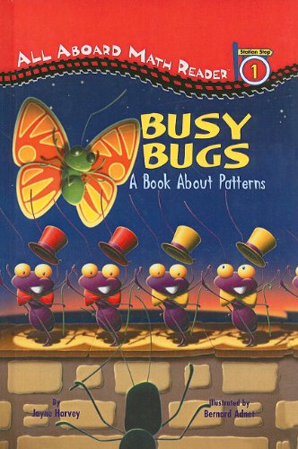 9780756916930: Busy Bugs: A Book about Patterns (All Aboard Math Reader: Level 1 (Pb))