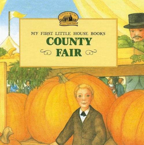 9780756917272: County Fair (My First Little House Books (Prebound))