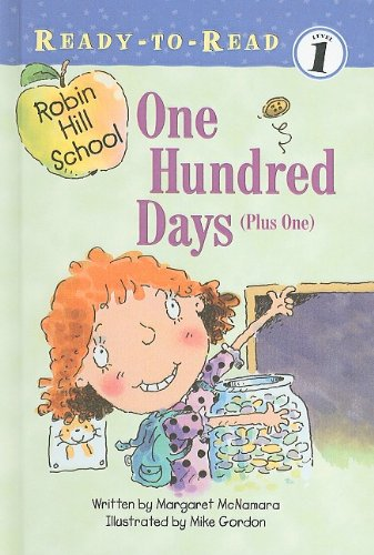 9780756918057: One Hundred Days (Plus One) (Ready-To-Read Robin Hill School - Level 1 (Library))