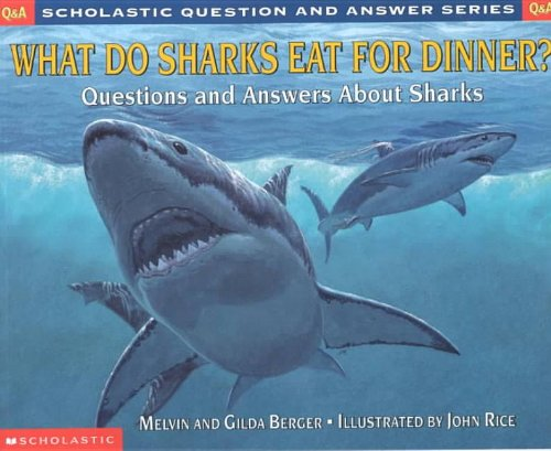 What Do Sharks Eat for Dinner?: Questions and Answers about Sharks (Scholastic Question & Answer) (0756918227) by Gilda Berger; Melvin Berger