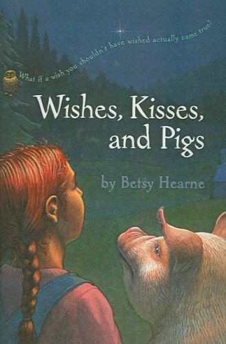 9780756918835: Wishes, Kisses, and Pigs