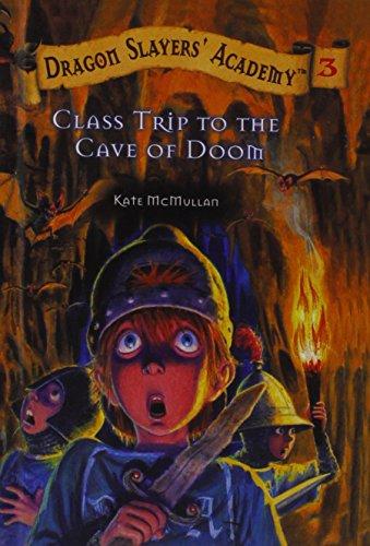 9780756919740: Class Trip to the Cave of Doom (Dragon Slayers' Academy (Pb))