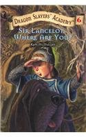 9780756919986: Sir Lancelot, Where Are You? (Dragon Slayers' Academy (Pb))