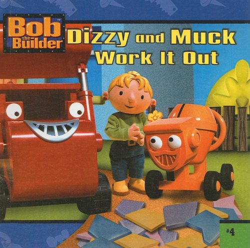 9780756920913: Dizzy and Muck Work It Out (Bob the Builder (8x8))
