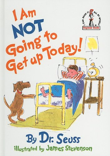9780756921293: I Am Not Going to Get Up Today! (I Can Read It All by Myself Beginner Books (Pb))