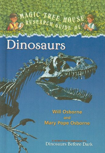Dinosaurs: A Nonfiction Companion to Dinosaurs Before: Will Osborne, Mary