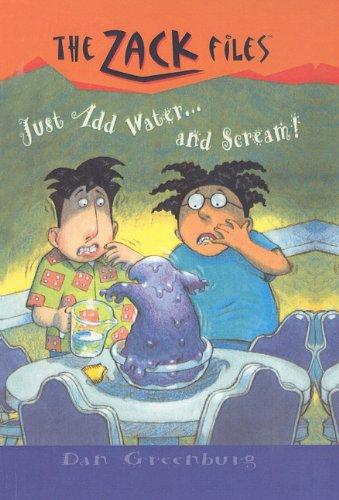 Just Add Water. and Scream! (Zack Files (Prebound)): Dan Greenburg