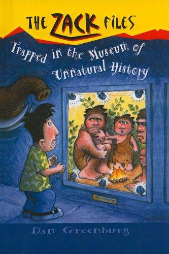 Trapped in the Museum of Unnatural History (Zack Files (Prebound)): Dan Greenburg