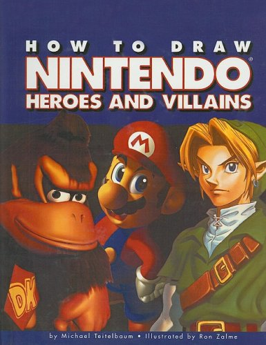 How to Draw Nintendo Heroes and Villians (How to Draw (Pb)) (0756925762) by Michael Teitelbaum